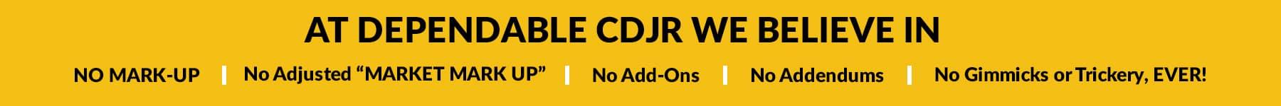 Dependable CDJR no mark up