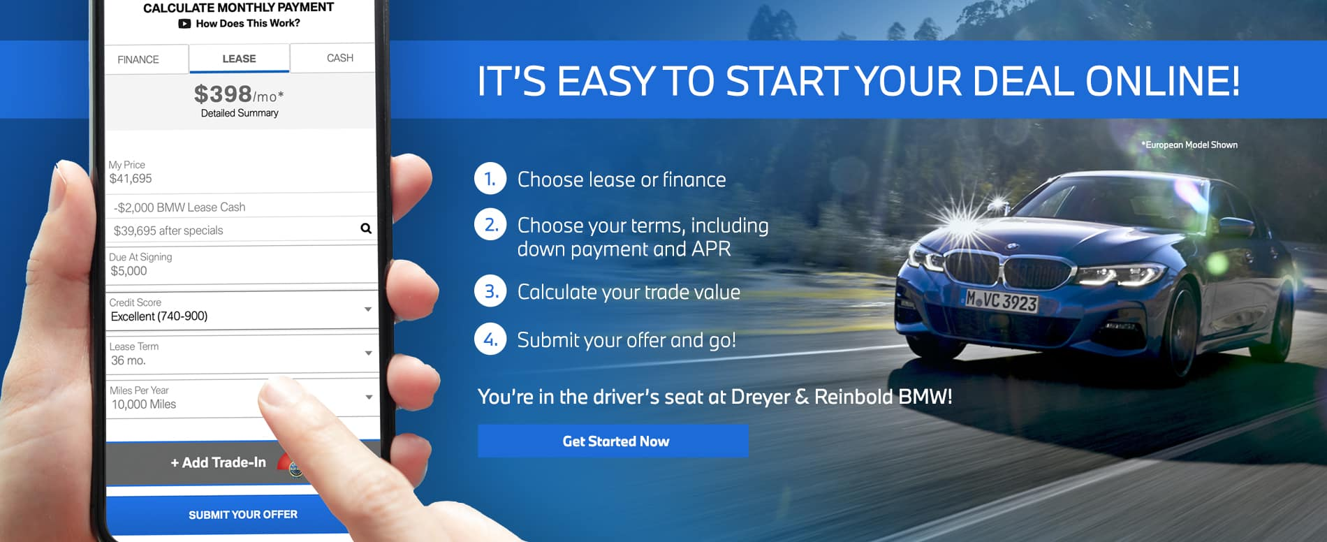 Start your deal online! Click to get started now. Image of calculating a payment on your phone in the foreground. Blue vehicle driving in the background.