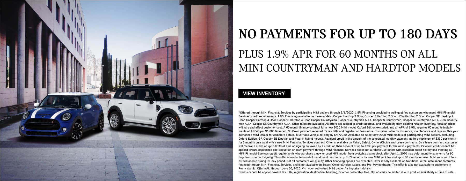 no payments for 180 days plus 1.9% APR on 2020 countryman and hardtop models.