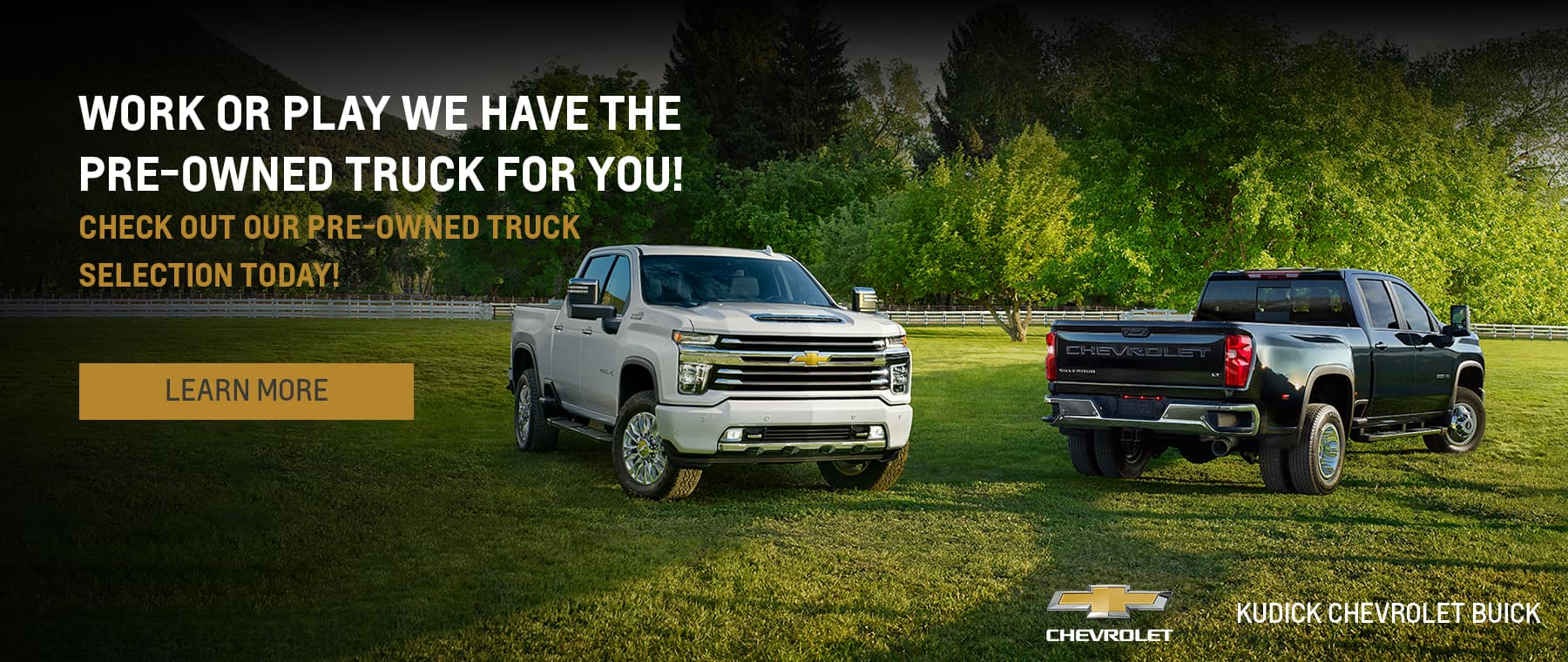 WORK OR PLAY WE HAVE THE PRE-OWNED TRUCK FOR YOU! CHECK OUT OUR PRE-OWNED TRUCK SELECTION TODAY!