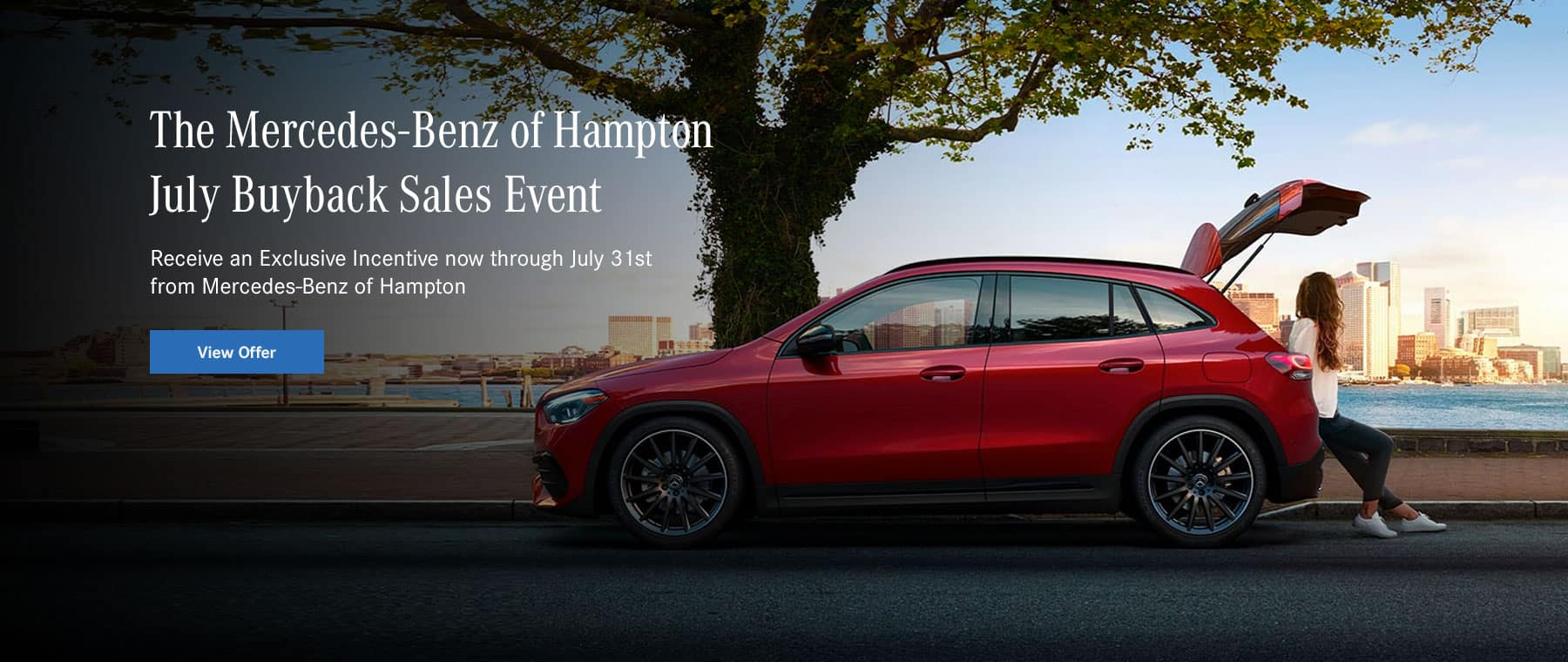 Receive an exclusive incentive now through July 31st from Mercedes-Benz of Hampton