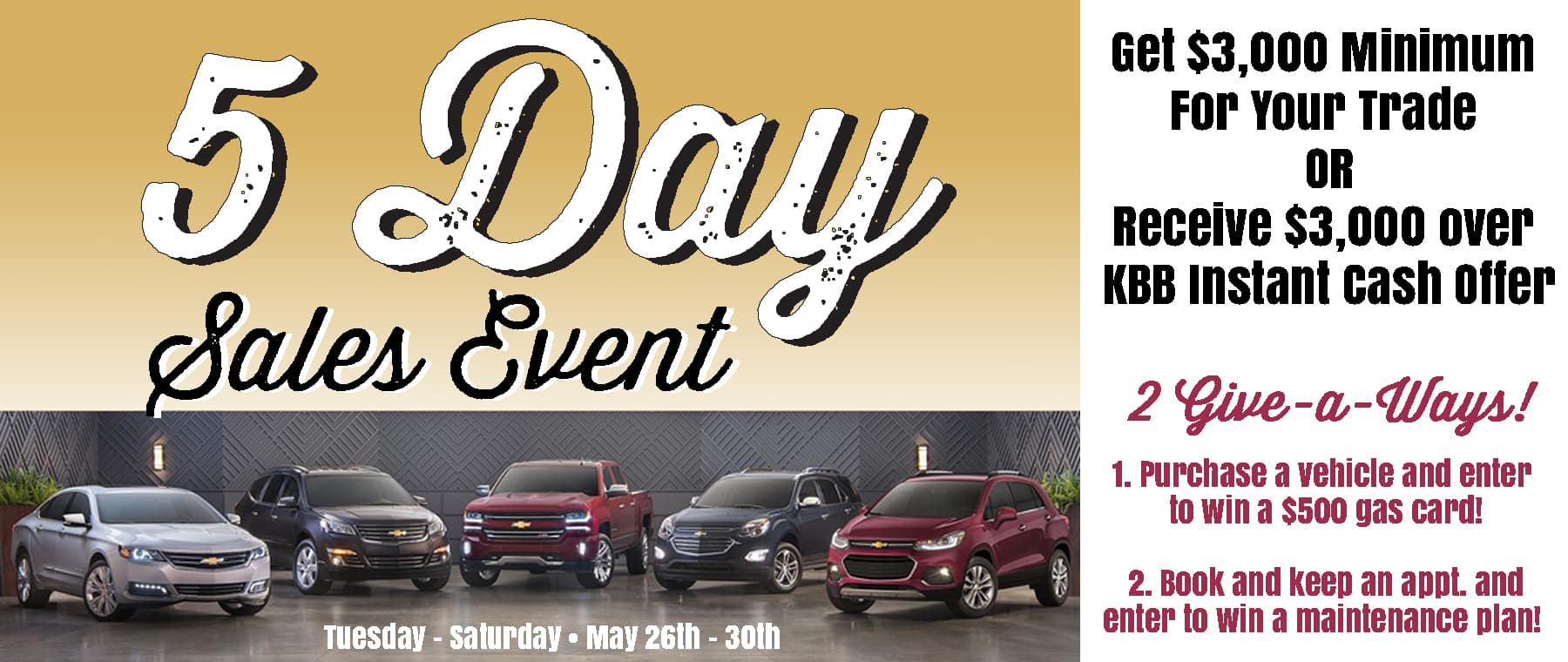 5 Day Sales Event, $3000 Minimum Trade or $3000 over Kelly Blue Book