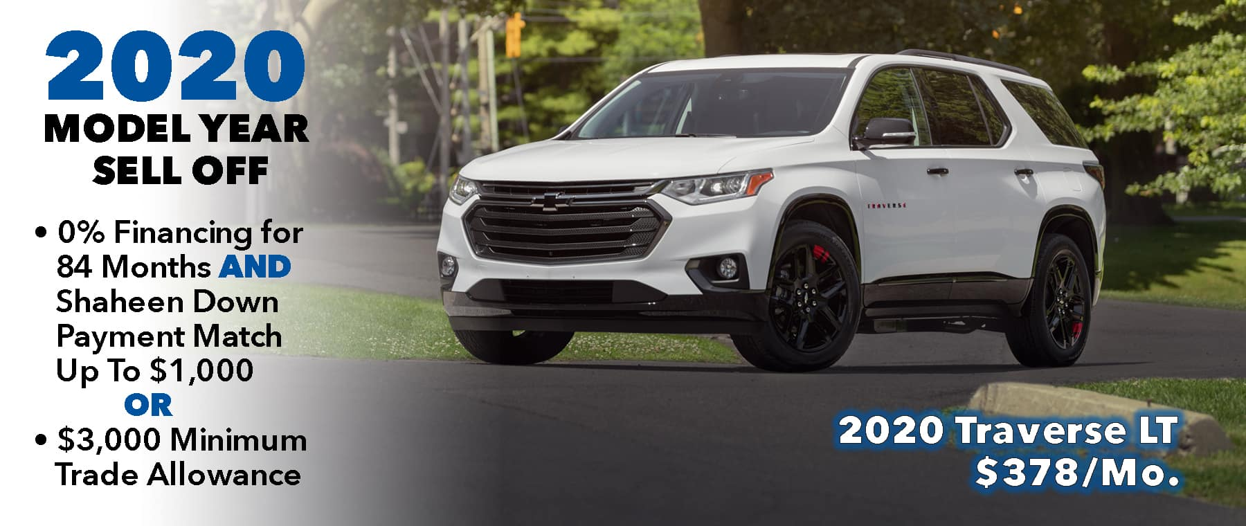0% @ 84mo. Available On 2020 Models. Buy 2020 Traverse for $378/mo*