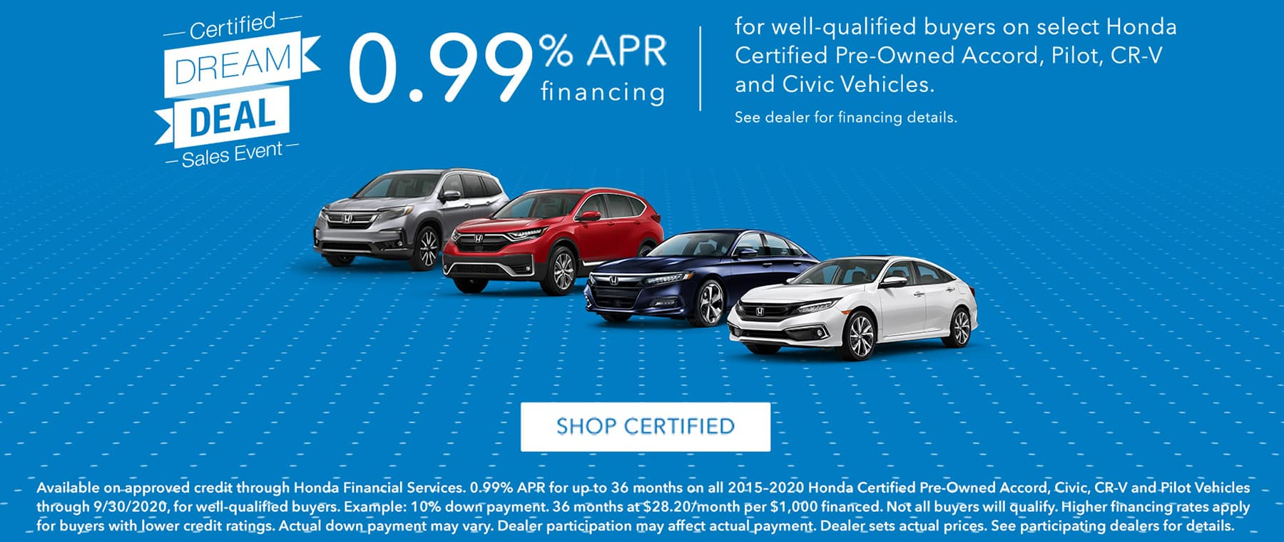 Certified Dream Deal Sales Event – 0.99% APR on select CPO Accord, Pilot, CR-V and Civic vehicles