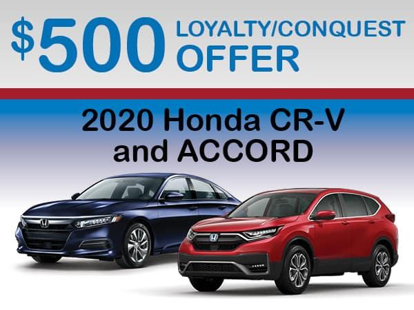 $500 LOYALTY/CONQUEST - 2020 CR-V & ACCORD