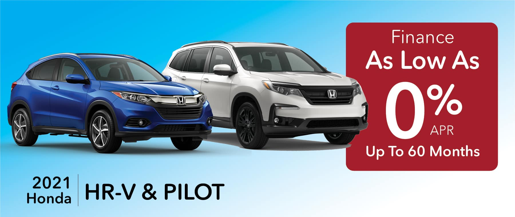 0% APR for up to 60 months on HR-V & Pilot