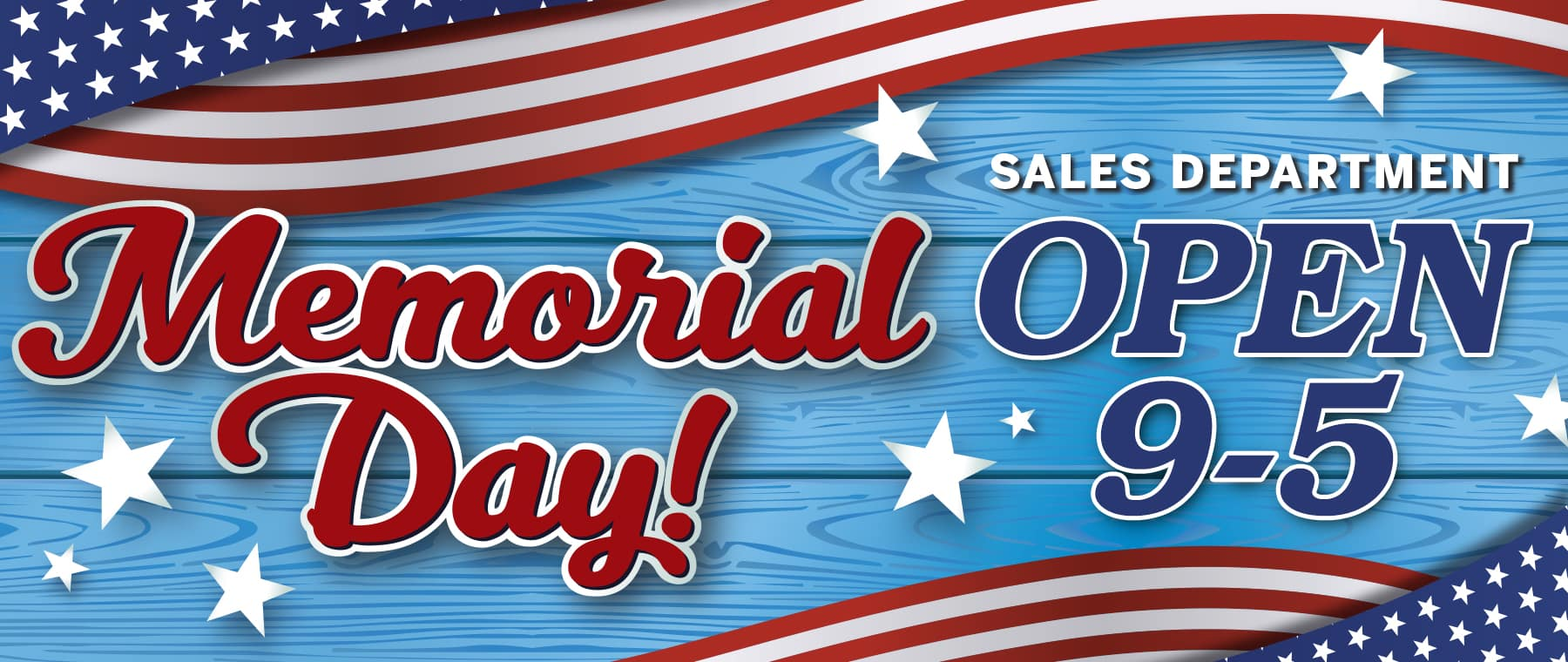 Open for sales Memorial Day 9-5