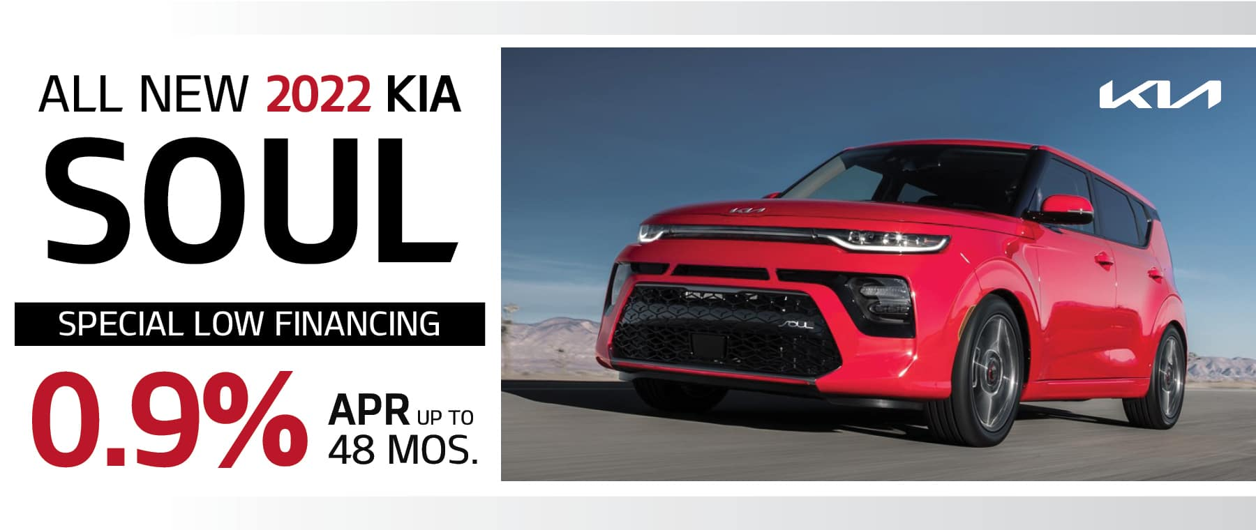 0.9% APR for 48 Months on the 2022 Kia Soul