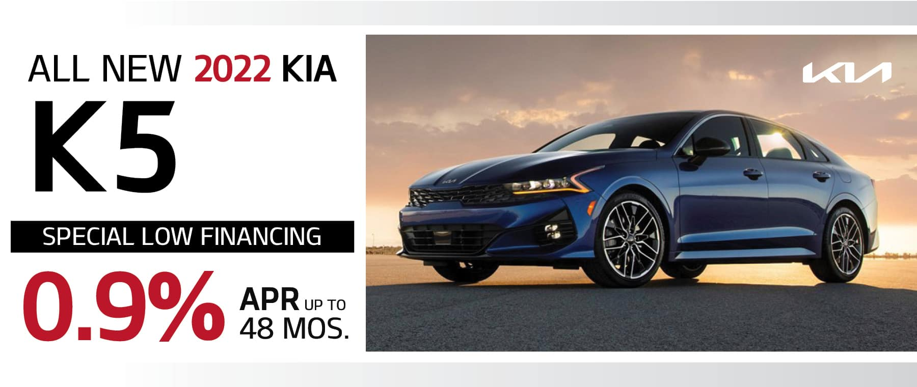 2022 Kia K% 0.9% APR for up to 48 Months