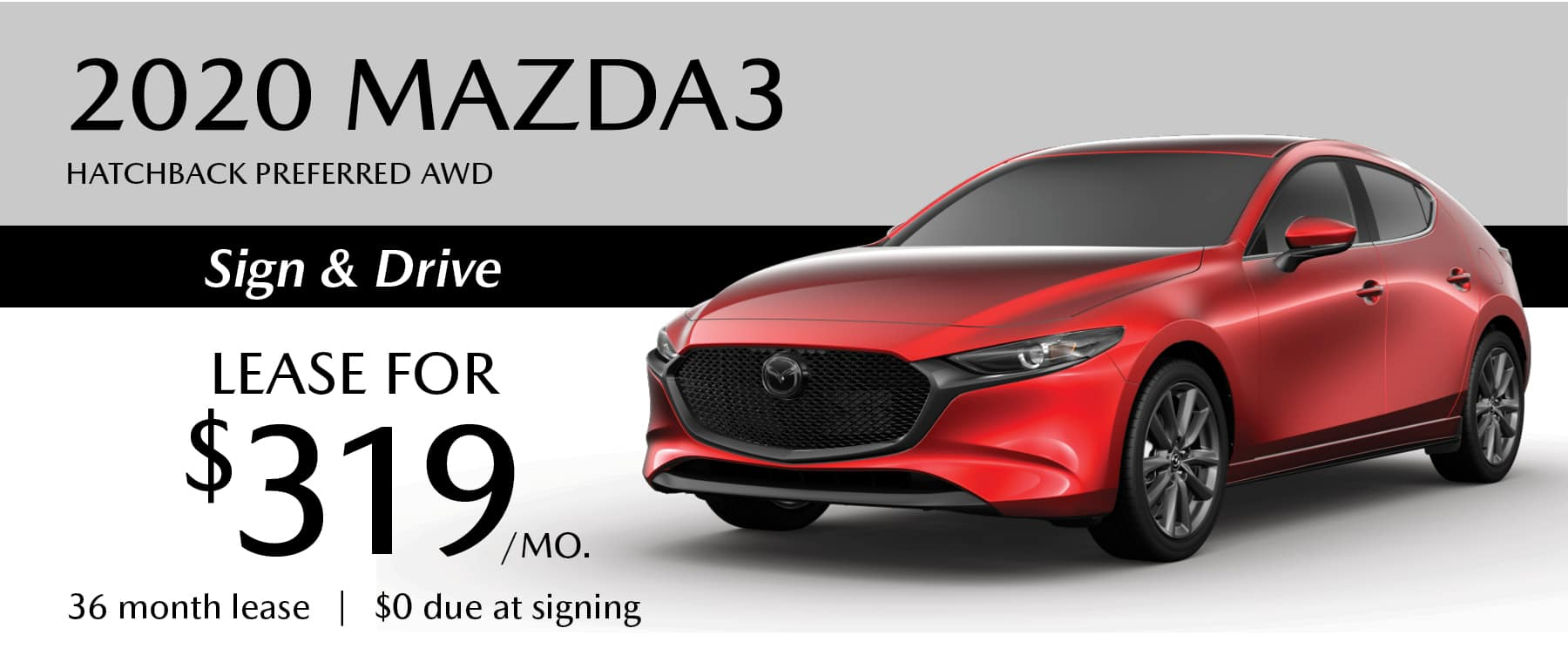 2020 Mazda3 Hatchback Preferred AWD Sign and Drive Lease Offer with Zero due at Signing