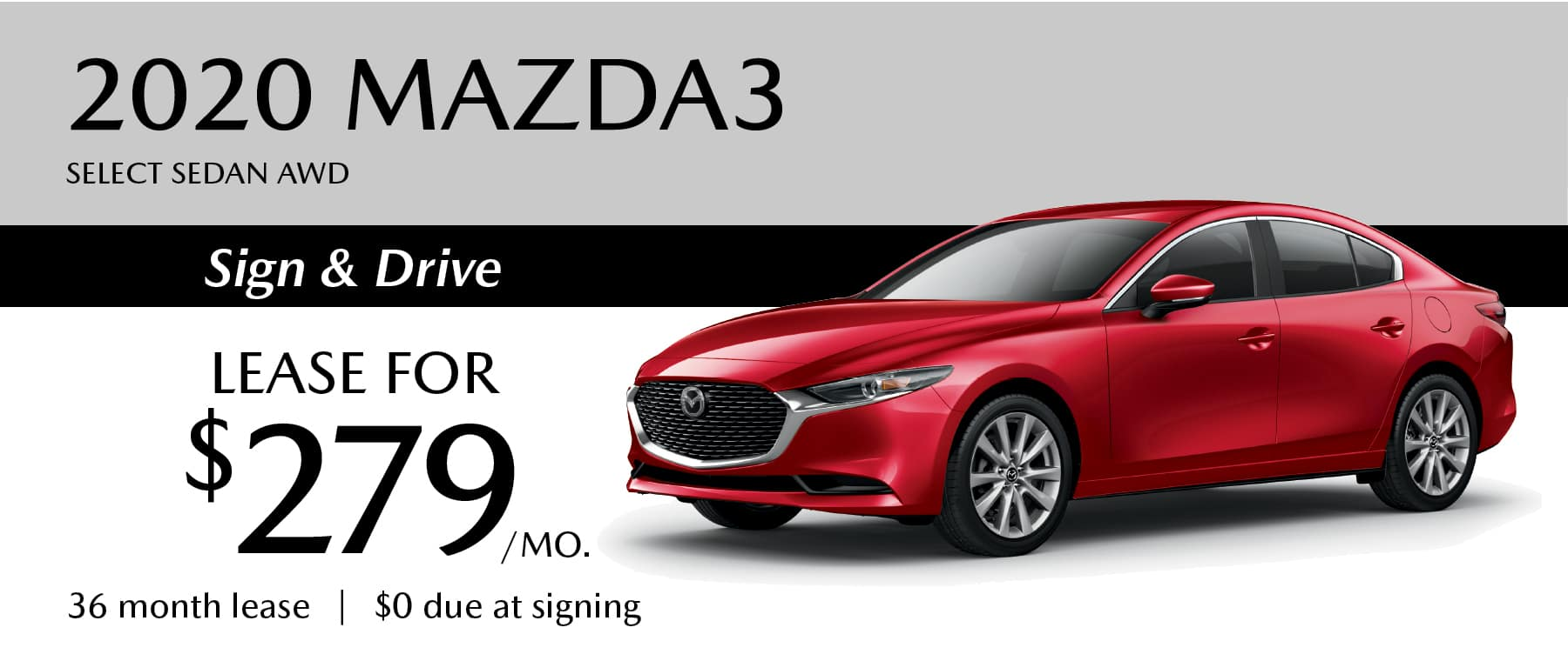 2020 Mazda3 Select Sign and Drive Sales Event with Zero due at signing