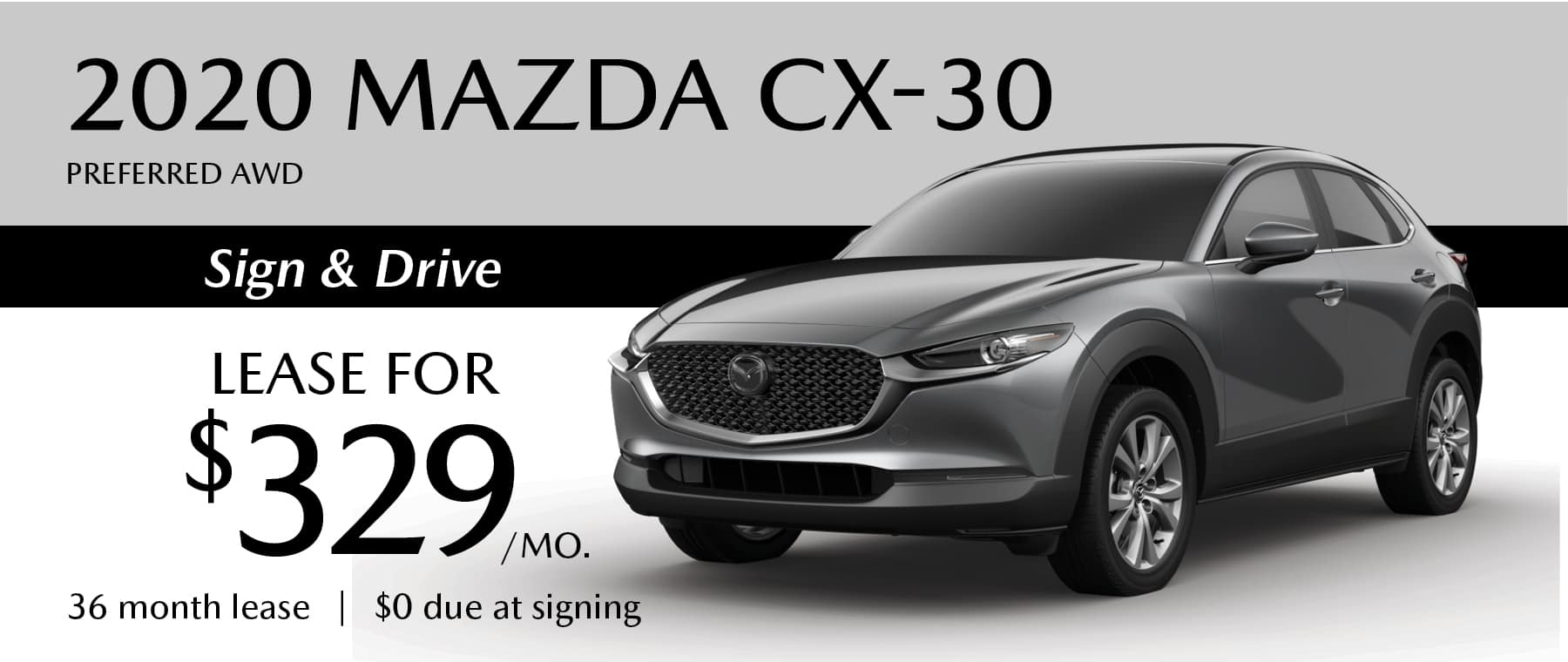 2020 MAZDA CX-30 Preferred AWD Sign and Drive Lease offer with $0 due at signing