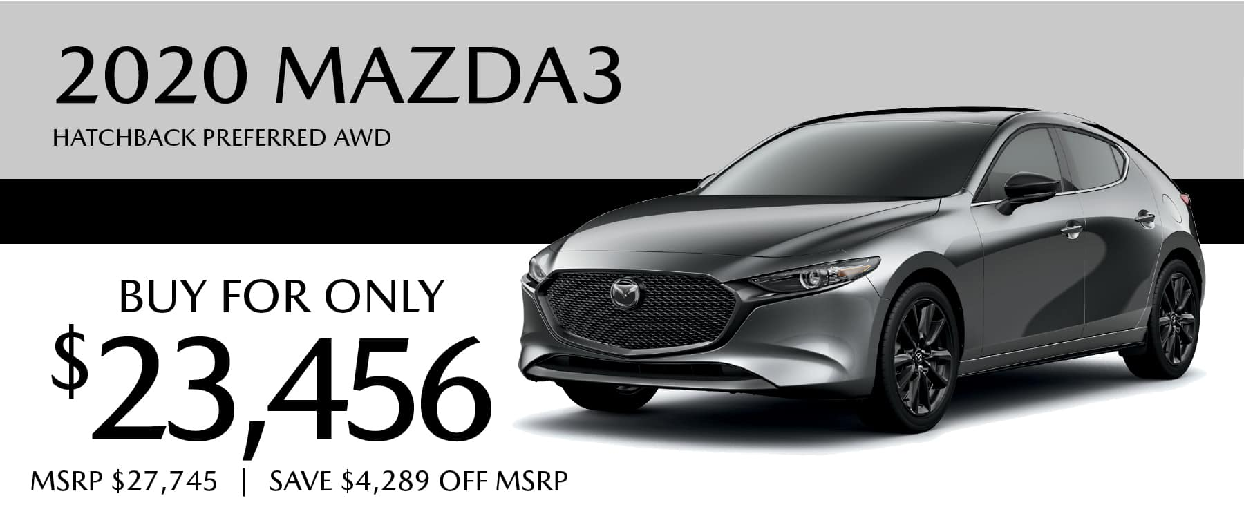 2020 Mazda3 Hatchback Preferred AWD buy for $23,456 and save $4,289 off MSRP