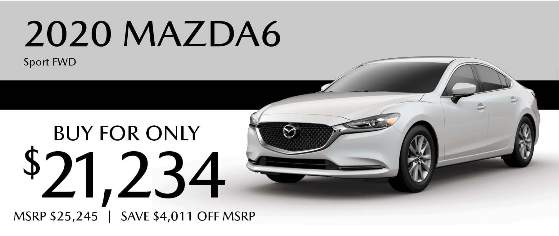 2020 Mazda6 Buy for $21,234 and save $4,011 off MSRP