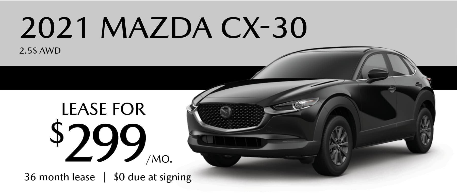 Lease for $299/month for 36 months and $0 due at signing!