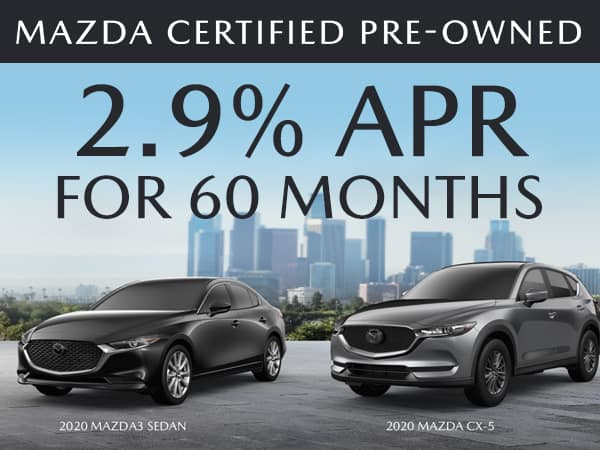 2.9% APR FOR 60 MONTHS ON MAZDA3 AND MAZDA CX-5