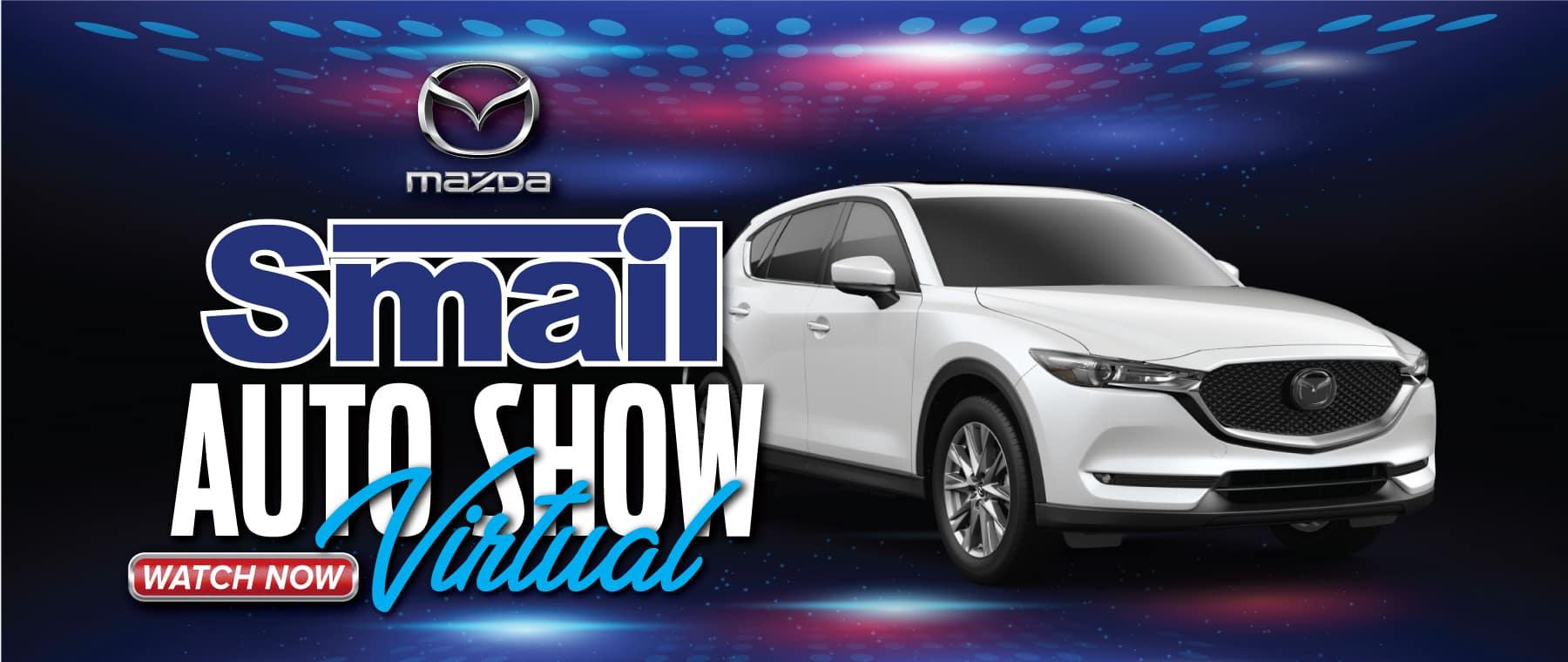 2021 Smail Mazda Virtual Auto Show - Watch Now