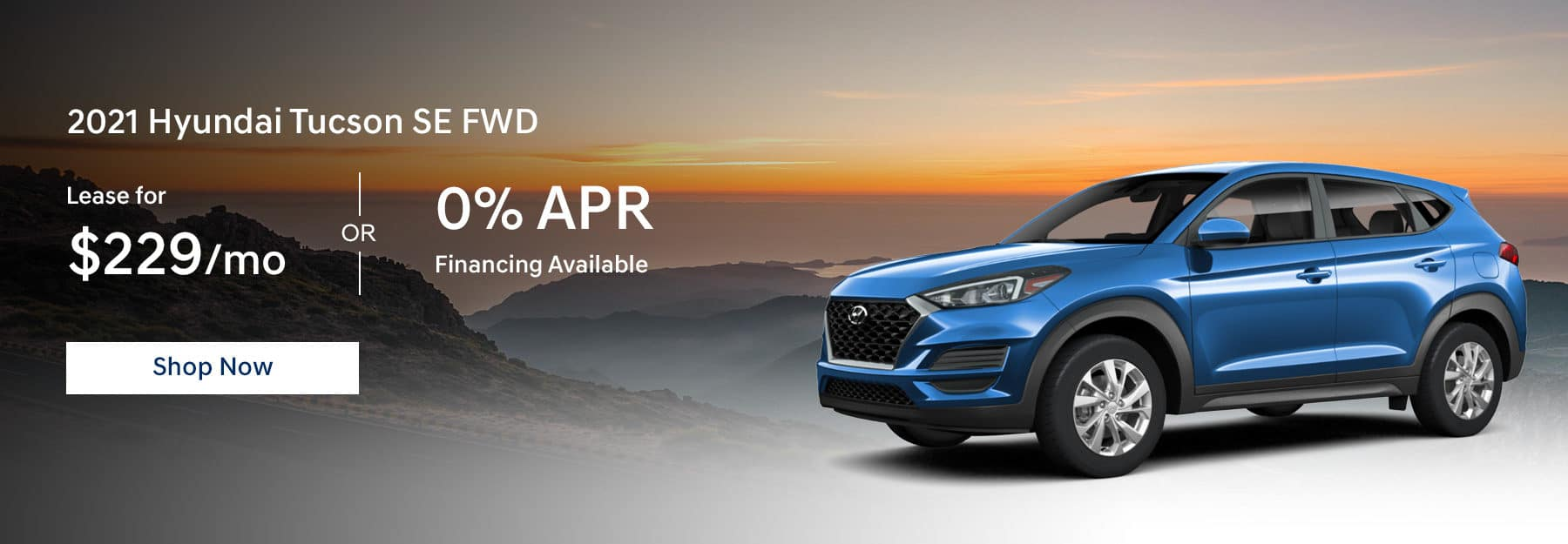 Hyundai Tucson Lease for $229 or 0% APR