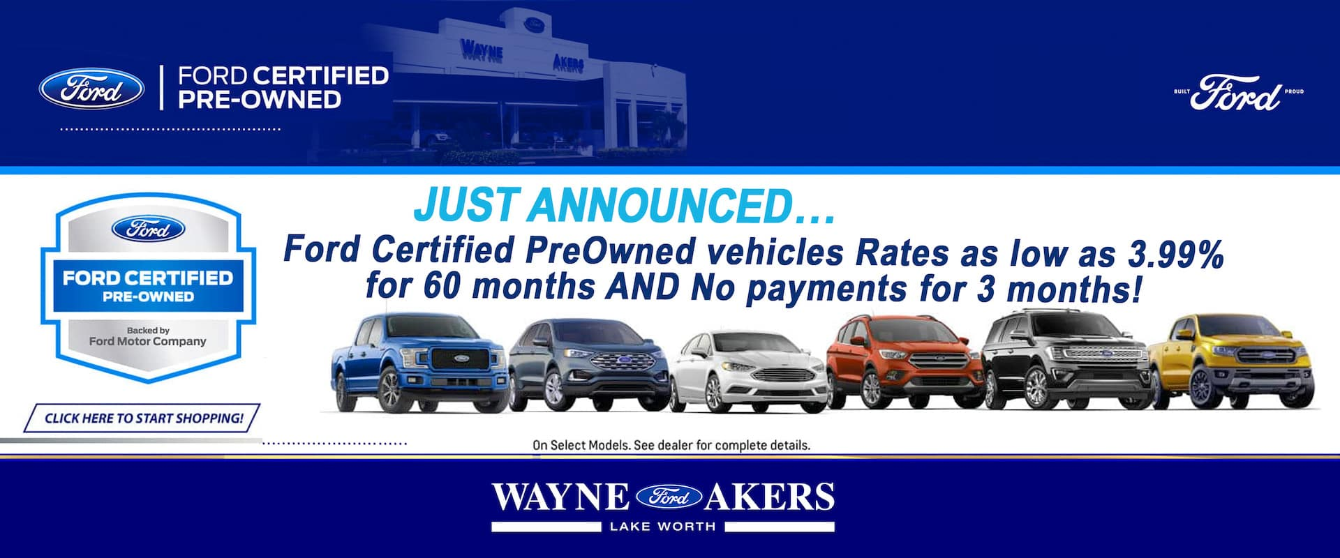JUST ANNOUNCED FORD CERTIFIED PREOWNED VEHICLES RATES AS LOW AS 3.99% FOR 60 MONTHS AND NO PAYMENTS FOR 3 MONTHS!